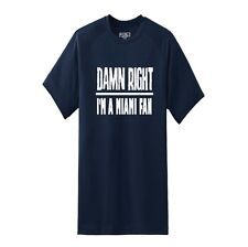 Miami Damn Right Show Your City Pride Florida Funny Shirt