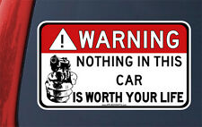 WARNING NOTHING IN THIS CAR IS WORTH YOUR LIFE STICKER - gun vinyl decal firearm