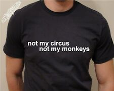Not My Circus. Not My Monkeys Funny Geeky T Shirt for Him or Her- Ships from USA
