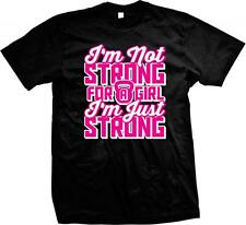 I'm Not Strong for a Girl I'm Just Strong! Kettle Bell- Work Out! Mens T-shirt