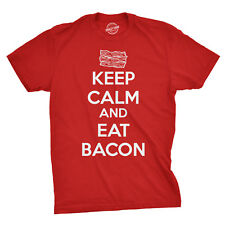 Keep Calm And Eat Bacon T Shirt Funny Bacon Shirt Bacon Lovers Tee