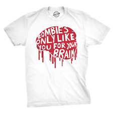 Zombies Only Like You For Your Brain T Shirt Funny Zombie Halloween Tee