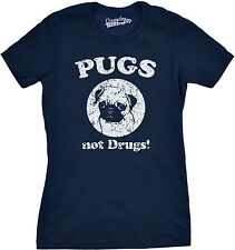 Womens Pugs Not Drugs T Shirt Funny Anti-Drug Dog Tee For Women