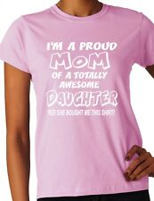 I'm A Proud Mom Awesome Daughter Novelty Funny Ladies Gift T-shirt Size S-XXL