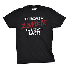 Mens If I Become a Zombie I'll Eat You Last Funny Zombie Fan T shirt (Black)