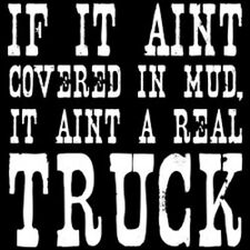 If It Ain't Covered In Mud It Ain't A Real Truck T-Shirt Funny Redneck Muddin'