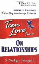 Teen Love: Teen Love, on Relationships : A Book for Teenagers by Kimberly...