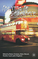 The Road to Somewhere: A Creative Writing Companion by Julie Armstrong, Helen...