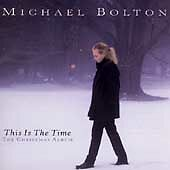 This Is the Time: The Christmas Album by Michael Bolton (CD, Sep-2001, (b)