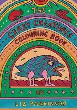 NEW The Crazy Creatures Colouring Book By Liz Parkinson Paperback Free Shipping
