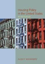 Housing Policy In The United States: An Introduction by Schwartz, Alex F.