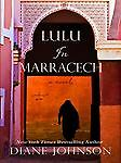 Lulu in Marrakech by Diane Johnson (2009, Hardcover, Large Type)