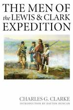 The Men of the Lewis and Clark Expedition : A Biographical Roster of the...