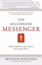 The Millionaire Messenger : Make a Difference and a Fortune Sharing Your...