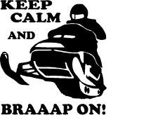 Snowmobile Keep Calm BRAAAAP On Vinyl decal sticker polaris skidoo arctic cat
