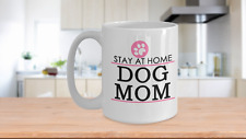 Stay At Home Mug, Gift for Dog Mom, Dog Mom Coffee Mug, Fur Babies