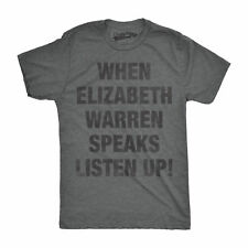 Mens When Elizabeth Speaks Listen Up Funny United States Polictical T shirt