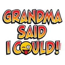 Grandma Said I Could T-Shirt Funny Grandkids Kids Youth Baby Emoji Tee