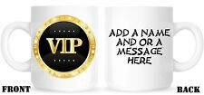 Personalised,mug,coffee,fun,humour,gift,present,cup,VIP,very important person