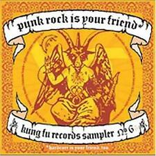 VARIOUS ARTISTS - PUNK ROCK IS YOUR FRIEND: KUNG FU RECORDS SAMPLER, NO. 6 NEW C