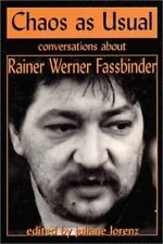 Chaos as usual: conversations about Rainer Werner Fassbinder by Juliane Lorenz
