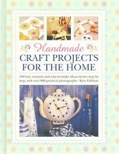 Handmade craft projects for the home: 160 Fun, Creative and Easy-to-make Ideas S