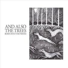 AND ALSO THE TREES - BORN INTO THE WAVES NEW CD