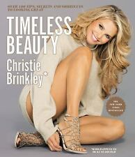 (NEW) Timeless Beauty by Christie Brinkley : Over 100 TipS Secrets Shortcuts