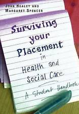 Surviving Your Placement in Health and Social Care: A Student Handbook. Nursing.