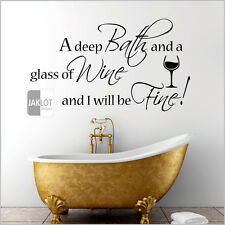 DEEP BATH AND A GLASS OF WINE, Bathroom Vinyl Wall Art Sticker Quote