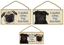 PUG Rectangle Sign/Plaque A SPOILED Rotten Pug--Pugs Lives Here-Wood-You Choose
