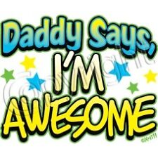 Daddy Says I'm Awesome T Shirt  Youth Kids  Infant Sizes  Tee Neon Colors