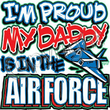 I'm Proud My Daddy is In the Air Force T Shirt  Youth Kids Infant Sizes Military