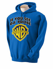 IF YOU SEE DA POLICE WARN A BROTHER HOODIE-HIP HOP COLLEGE MUSIC PARTY  ONE  NEW