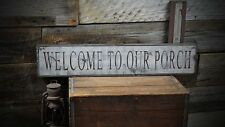 Welcome to Our Porch Sign - Rustic Hand Made Vintage Wooden Sign ENS1000176