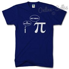 Get Real be Rational Funny Geek Nerd Tshirt Gamer T Shirt Maths Teacher Present