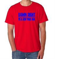 New York Damn Right Show Your City Pride New York Funny Shirt