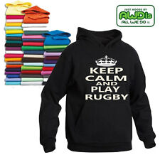 KEEP CALM AND PLAY RUGBY HOODIE ALL SIZES CHOICE OF COLOURS GREAT GIFT