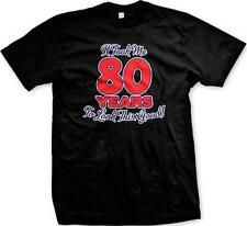 It Took Me 80 Years to Look This Good!Eighty Birthday Funny Sayings Mens T-shirt