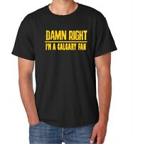 Calgary Damn Right Show Your City Pride Canada Funny Shirt