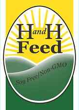 H and H Soy Free NON GMO Chicken Feed Fortified W Organic Fertrell Nutribalancer