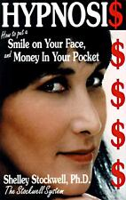 Hypnosis : How to Put a Smile on Your Face and Money in Your Pocket Shelley Stoc