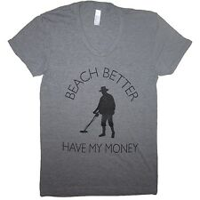 womens beach better have my money funny summer girls witty cute tee top t shirt