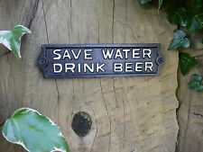 Black/White Cast Iron Metal Sign/Plaque Save water Drink Beer Funny Notices