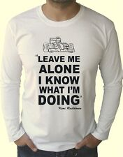 KIMI RAIKKONEN LEAVE ME ALONE I KNOW WHAT I'M DOING F1 LONG SLEEVE WHITE T SHIRT
