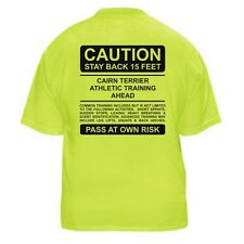 CAIRN TERRIER FUNNY DOG LOVER T-SHIRT - CAUTION - Sizes Small through 5XL