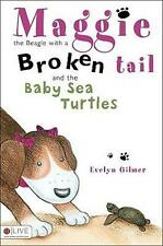 NEW Maggie, the Beagle with a Broken Tail and the Baby Sea Turtles By Evelyn Gil