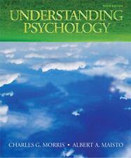 Understanding Psychology by Albert A. Maisto and Charles G. Morris (2009,...