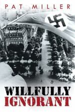 Willfully Ignorant by Pat Miller (2014, Paperback)