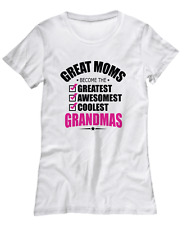 Great Moms Become Grandmas T-Shirt - Mothers Day Gift - Women's Tee